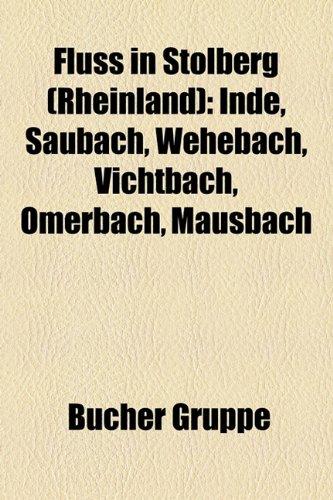 9781158983155: Fluss in Stolberg (Rheinland): Inde, Saubach, Wehebach, Vichtbach, Omerbach, Mausbach
