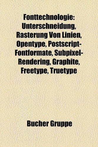 9781158983841: Fonttechnologie: Unterschneidung, Rasterung Von Linien, Opentype, PostScript-Fontformate, Subpixel-Rendering, Graphite, Freetype, TrueT