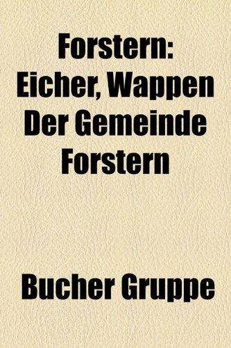 9781158985418: Forstern: Eicher, Wappen Der Gemeinde Forstern