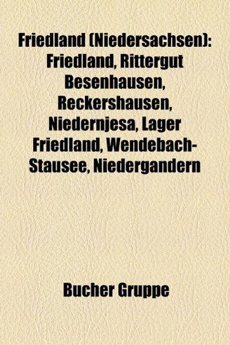 9781158990528: Friedland (Niedersachsen): Friedland, Rittergut Besenhausen, Reckershausen, Niedernjesa, Lager Friedland, Wendebach-Stausee, Niedergandern