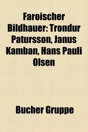 9781158990832: Färöischer Bildhauer: Tróndur Patursson, Janus Kamban, Hans Pauli Olsen (German Edition)