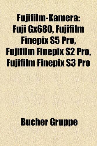 9781158998241: Fujifilm-Kamera: Fuji Gx680, Fujifilm Finepix S5 Pro, Fujifilm Finepix S2 Pro, Fujifilm Finepix S3 Pro