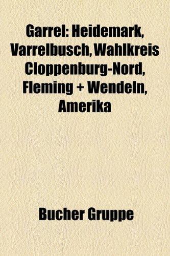 9781158999590: Garrel: Heidemark, Varrelbusch, Wahlkreis Cloppenburg-Nord, Fleming + Wendeln, Amerika