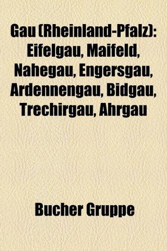 9781159000431: Gau (Rheinland-Pfalz): Eifelgau, Maifeld, Nahegau, Engersgau, Ardennengau, Bidgau, Trechirgau, Ahrgau