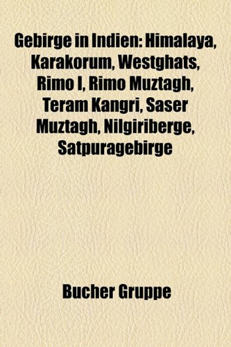 9781159000905: Gebirge in Indien: Himalaya, Karakorum, Westghats, Rimo I, Rimo Muztagh, Teram Kangri, Saser Muztagh, Nilgiriberge, Satpuragebirge