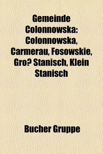 9781159004279: Gemeinde Colonnowska: Colonnowska, Carmerau, Fosowskie, Gross Stanisch, Klein Stanisch