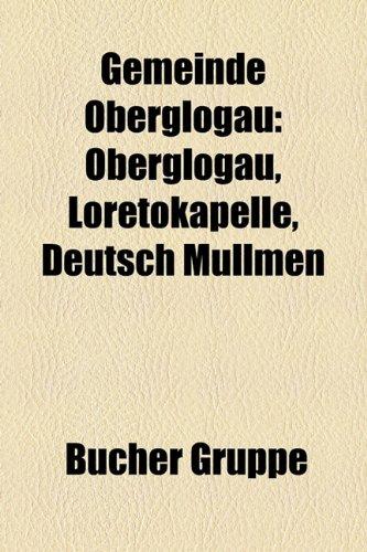 9781159007096: Gemeinde Oberglogau: Oberglogau, Loretokapelle, Deutsch Mullmen