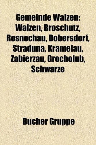 9781159007751: Gemeinde Walzen: Walzen, Broschütz, Rosnochau, Dobersdorf, Straduna, Kramelau, Zabierzau, Grocholub, Schwärze