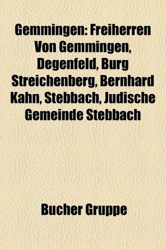 9781159007966: Gemmingen: Freiherren Von Gemmingen, Degenfeld, Burg Streichenberg, Bernhard Kahn, Stebbach, Judische Gemeinde Stebbach