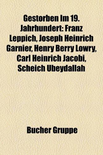 9781159023904: Gestorben Im 19. Jahrhundert: Susan Evance, Franz Leppich, Joseph Heinrich Garnier, Ludwig Leichhardt, Henry Berry Lowry, Carl Heinrich Jacobi