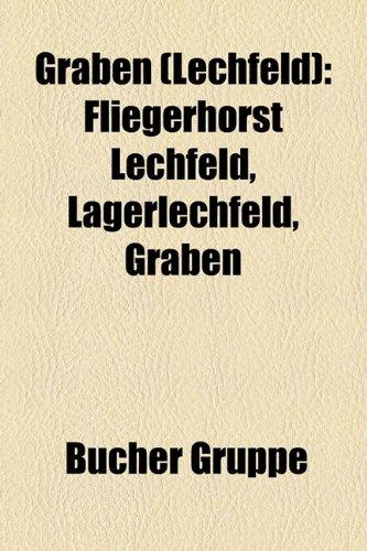 9781159030872: Graben (Lechfeld): Fliegerhorst Lechfeld, Lagerlechfeld, Graben