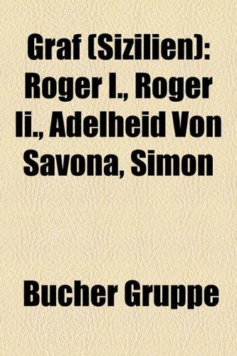 9781159031961: Graf (Sizilien): Roger I., Roger II., Adelheid Von Savona, Simon
