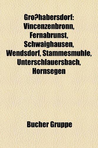 9781159034009: Großhabersdorf: Vincenzenbronn, Fernabrünst, Schwaighausen, Wendsdorf, Stammesmühle, Unterschlauersbach, Hornsegen, Verwaltungsgemeinschaft Großhabersdorf, Oberreichenbach