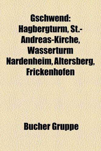 9781159035082: Gschwend: Hagbergturm, St.-Andreas-Kirche, Wasserturm Nardenheim, Altersberg, Frickenhofen