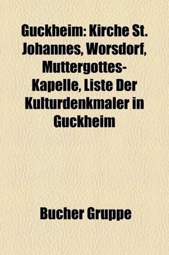 9781159035433: Guckheim: Kirche St. Johannes, Wrsdorf, Muttergottes-Kapelle, Liste Der Kulturdenkmler in Guckheim