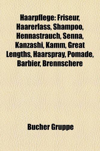 9781159036928: Haarpflege: Friseur, Haarwaschmittel, Haarerlass, Hennastrauch, Senna, Kanzashi, Great Lengths, Hautschuppe, Gerber-Akazie, Haarsp
