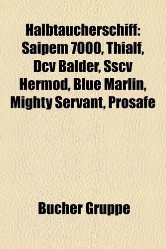 9781159037994: Halbtaucherschiff: Saipem 7000, Thialf, DCV Balder, Sscv Hermod, Blue Marlin, Mighty Servant, Prosafe