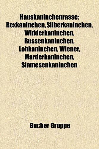 9781159041090: Hauskaninchenrasse: Rexkaninchen, Silberkaninchen, Widderkaninchen, Russenkaninchen, Lohkaninchen, Wiener, Riesenkaninchen, Marderkaninche