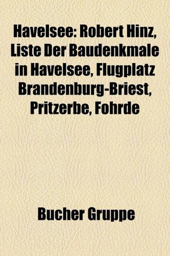 9781159042431: Havelsee: Robert Hinz, Liste der Baudenkmale in Havelsee, Flugplatz Brandenburg-Briest, Fohrde, Pritzerbe