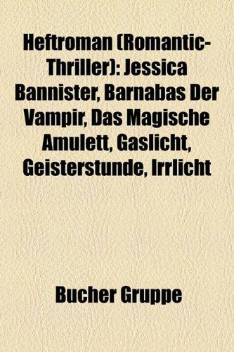 9781159042981: Heftroman (Romantic-Thriller): Jessica Bannister, Barnabas der Vampir, Das magische Amulett, Gaslicht, GeisterStunde, Irrlicht, Rätselhafte Rebecca, Schwarze Perlen