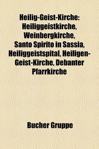 9781159043612: Heilig-Geist-Kirche: Heiliggeistkirche, Weinbergkirche, Santo Spirito in Sassia, Heilige-Geist-Kirche, Marktkirche Zum Heiligen Geist