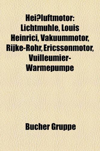 9781159043681: Heißluftmotor: Lichtmühle, Louis Heinrici, Vakuummotor, Rijke-Rohr, Ericssonmotor, Vuilleumier-Wärmepumpe