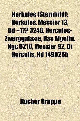 9781159044725: Herkules (Sternbild): Herkules, Messier 13, BD +17° 3248, Hercules-Zwerggalaxie, Ras Algethi, NGC 6210, Messier 92, DI Herculis, HD 149026b