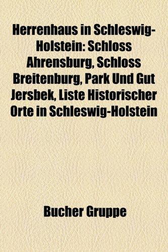 9781159045173: Herrenhaus in Schleswig-Holstein: Schloss Ahrensburg, Schloss Breitenburg, Gut Jersbek, Liste Historischer Orte in Schleswig-Holstein