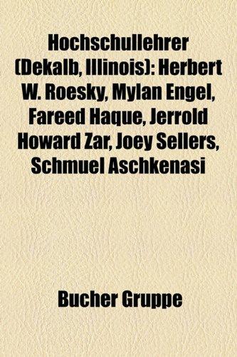9781159052348: Hochschullehrer (Dekalb, Illinois): Herbert W. Roesky, Mylan Engel, Fareed Haque, Jerrold Howard Zar, Joey Sellers, Schmuel Aschkenasi