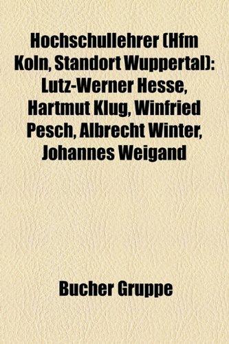 9781159053574: Hochschullehrer (Hfm Koln, Standort Wuppertal): Lutz-Werner Hesse, Hartmut Klug, Winfried Pesch, Albrecht Winter, Johannes Weigand
