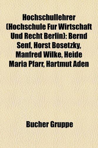 9781159053734: Hochschullehrer (Hochschule Fur Wirtschaft Und Recht Berlin): Bernd Senf, Horst Bosetzky, Manfred Wilke, Heide Maria Pfarr, Hartmut Aden