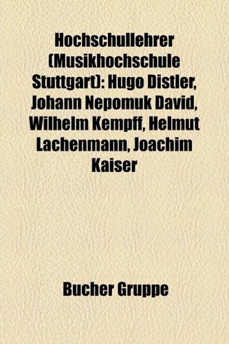 9781159055288: Hochschullehrer (Musikhochschule Stuttgart): Hugo Distler, Georg von Albrecht, Johann Nepomuk David, Wilhelm Kempff, Helmut Lachenmann
