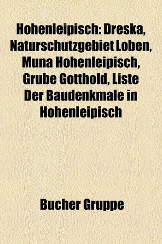 9781159058524: Hohenleipisch: Dreska, Naturschutzgebiet Loben, Muna Hohenleipisch, Grube Gotthold, Liste der Baudenkmale in Hohenleipisch