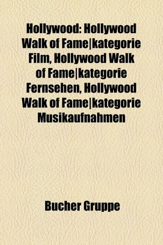 9781159059330: Hollywood: Hollywood Walk of Fame|Kategorie Film, Hollywood Walk of Fame|Kategorie Fernsehen, Hollywood Walk of Fame|Kategorie Musikaufnahmen