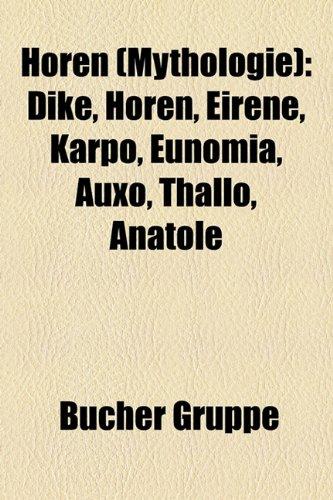 9781159060190: Horen (Mythologie): Dike, Horen, Eirene, Karpo, Eunomia, Auxo, Thallo, Anatole