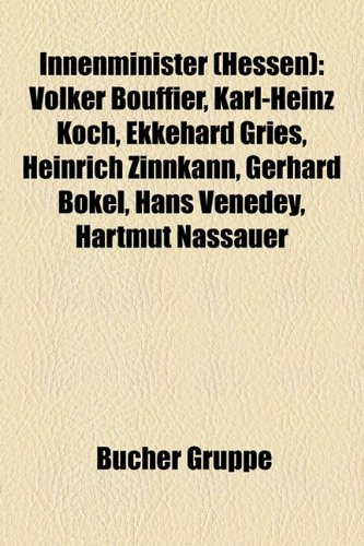 9781159065966: Innenminister (Hessen): Volker Bouffier, Karl-Heinz Koch, Ekkehard Gries, Heinrich Zinnkann, Gerhard Bkel, Hans Venedey, Hartmut Nassauer