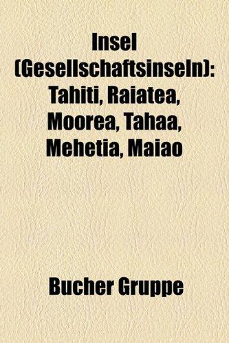 9781159068073: Insel (Gesellschaftsinseln): Tahiti, Raiatea, Moorea, Tahaa, Mehetia, Maiao
