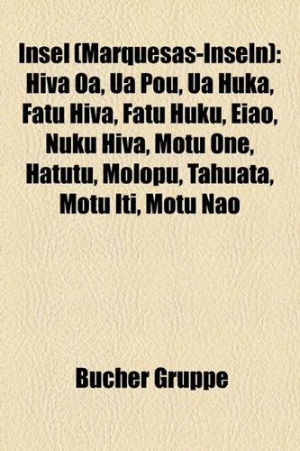 9781159068561: Insel (Marquesas-Inseln): Hiva OA, Ua Pou, Ua Huka, Fatu Hiva, Fatu Huku, Eiao, Nuku Hiva, Motu One, Hatutu, Molopu, Tahuata, Motu Iti, Motu Nao