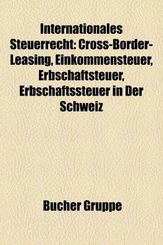 9781159070199: Internationales Steuerrecht: Cross-Border-Leasing, Verrechnungspreis, Erbschaftsteuer, Steueroase, Offshore-Finanzplatz