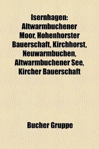 9781159072001: Isernhagen: Altwarmbchener Moor, Hohenhorster Bauerschaft, Kirchhorst, Neuwarmbchen, Altwarmbchener See, Kircher Bauerschaft