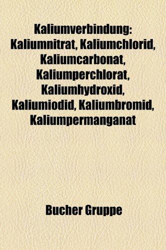 9781159080242: Kaliumverbindung: Kaliumnitrat, Kaliumchlorid, Kaliumcarbonat, Kaliumperchlorat, Kaliumhydroxid, Kaliumiodid, Kaliumbromid, Kaliumperman