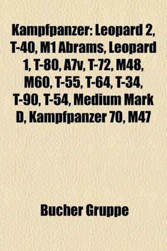 9781159080686: Kampfpanzer: Leopard 2, T-60, M1 Abrams, T-40, Leopard 1, T-80, A7v, M48, T-72, M60, T-55, Leclerc, Chieftain, T-64, T-34, T-54, T-