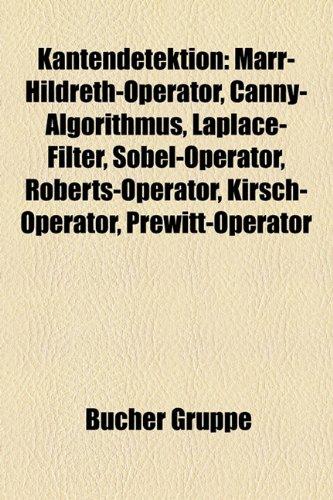 9781159081560: Kantendetektion: Marr-Hildreth-Operator, Canny-Algorithmus, Laplace-Filter, Sobel-Operator, Roberts-Operator, Kirsch-Operator, Prewitt-Operator