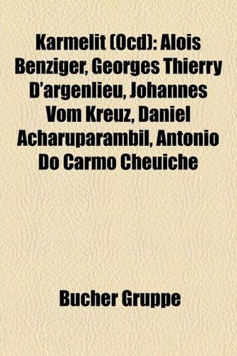 9781159083991: Karmelit (Ocd): Alois Benziger, Georges Thierry D'argenlieu, Johannes Vom Kreuz, Daniel Acharuparambil, Antônio Do Carmo Cheuiche (German Edition)