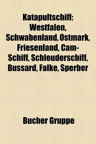 9781159084844: Katapultschiff: Westfalen, Schwabenland, Ostmark, Friesenland, CAM-Schiff, Schleuderschiff, Bussard, Falke, Sperber