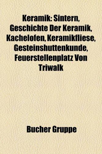 9781159086282: Keramik: Sintern, Geschichte Der Keramik, Keramikfliese, Kachelofen, Terra Sigillata, Geschichte Der Tonwarenindustrie in Velte