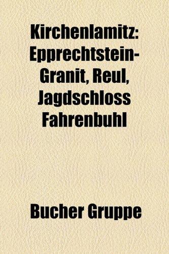 9781159093655: Kirchenlamitz: Epprechtstein-Granit, Reul, Jagdschloss Fahrenbühl