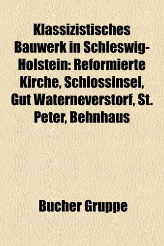 9781159094997: Klassizistisches Bauwerk in Schleswig-Holstein: Reformierte Kirche, Schlossinsel, Gut Waterneverstorf, St. Peter, Behnhaus