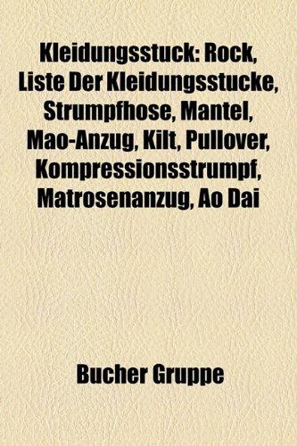 9781159095239: Kleidungsstück: Rock, Liste der Kleidungsstücke, Strumpfhose, Mantel, Mao-Anzug, Kilt, Pullover, Kompressionsstrumpf, Matrosenanzug, Áo dài
