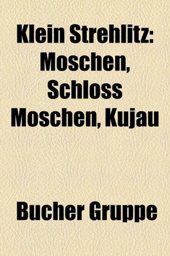 9781159095536: Klein Strehlitz: Moschen, Schloss Moschen, Kujau